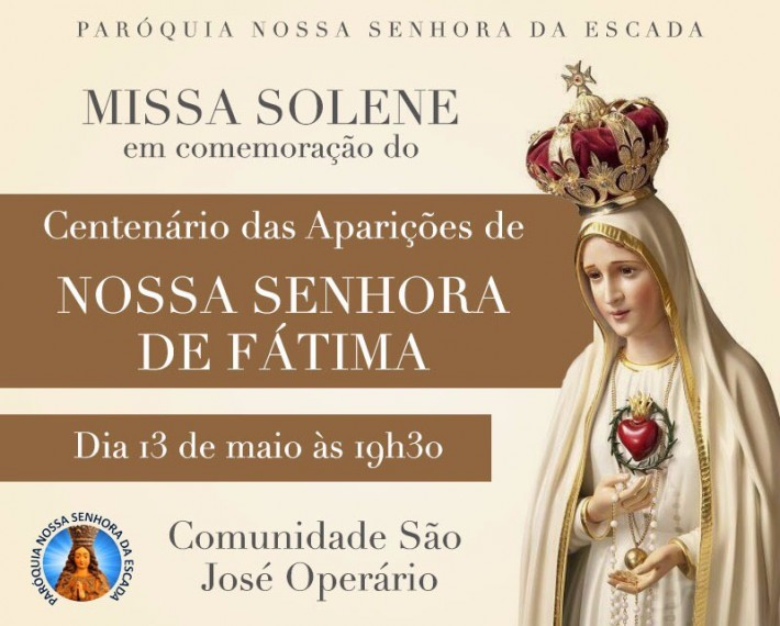 Missa Fatima 13-05-17 - Paroquia Nossa Senhora da Escada